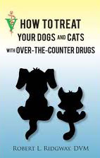 How To Treat Your Dogs And Cats With Over-The-Counter Drugs book.647