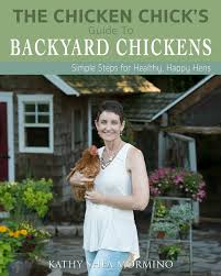Chicken Chicks Guide To Raising Backyard Chickens book cover